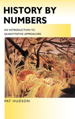 History by Numbers: An Introduction to Quantitative Approaches 9780340663226