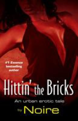 Hittin' the Bricks: An Urban Erotic Tale 9780345508782