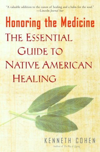 Honoring the Medicine: The Essential Guide to Native American Healing 9780345435132