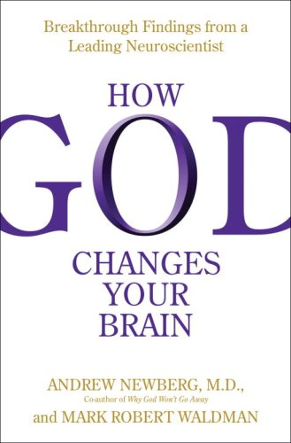 How God Changes Your Brain: Breakthrough Findings from a Leading Neuroscientist 9780345503411