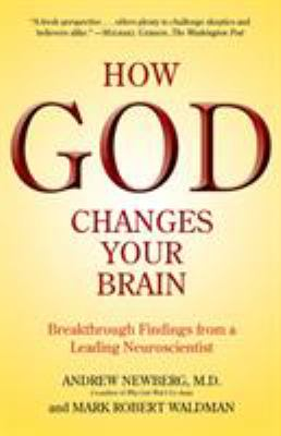 How God Changes Your Brain: Breakthrough Findings from a Leading Neuroscientist 9780345503428