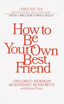 How to Be Your Own Best Friend 9780345342393