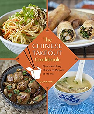 The Chinese Takeout Cookbook: Quick and Easy Dishes to Prepare at Home 9780345529121