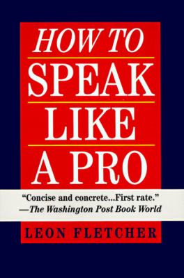 How to Speak Like a Pro 9780345410351