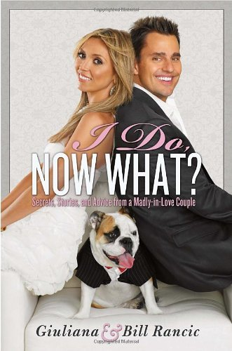 I Do, Now What?: Secrets, Stories, and Advice from a Madly-In-Love Couple 9780345524997