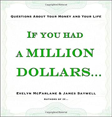 If You Had a Million Dollars . . .: Questions about Your Money and Your Life 9780345504951