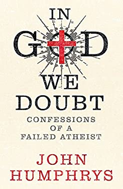 In God We Doubt: Confessions of a Failed Athiest 9780340951262