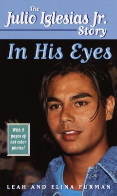 In His Eyes: The Julio Iglesias Jr. Story 9780345439130