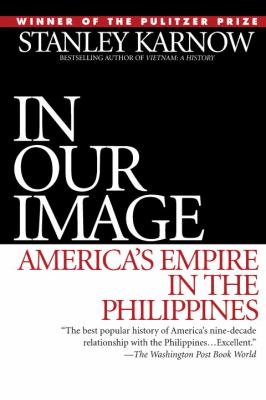In Our Image: America's Empire in the Philippines 9780345328168