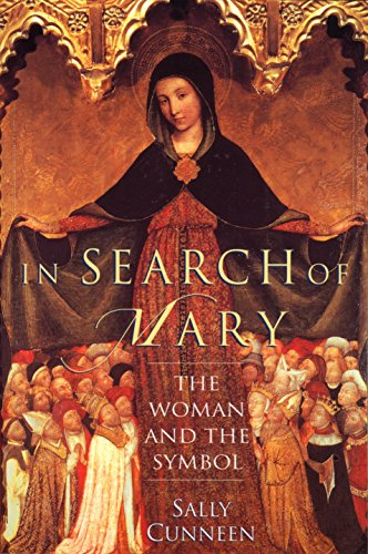 In Search of Mary: The Woman and the Symbol 9780345382467