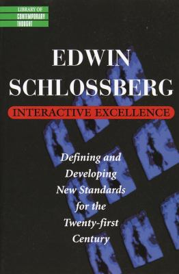 Interactive Excellence: Defining and Developing New Standards for the Twenty-First Century