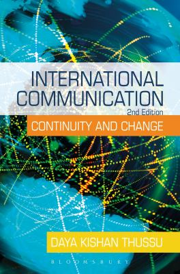 International Communication: Continuity and Change 9780340888926