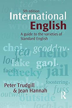 International English: A Guide to the Varieties of Standard English 9780340971611