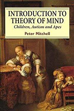 Introduction to Theory of Mind: Children, Autism and Apes 9780340624975