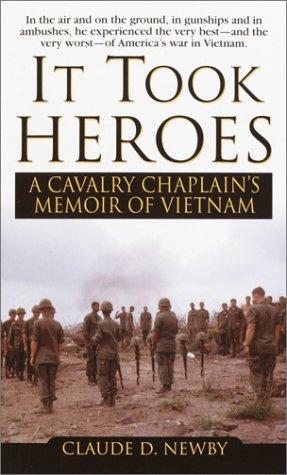 It Took Heroes: A Cavalry Chaplain's Memoir of Vietnam 9780345459138
