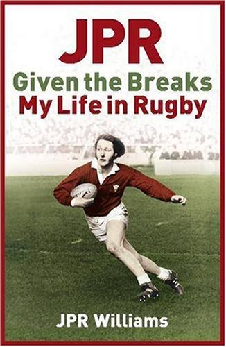 JPR: Given the Breaks - My Life in Rugby 9780340923085