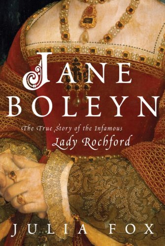 Jane Boleyn: The True Story of the Infamous Lady Rochford 9780345485410