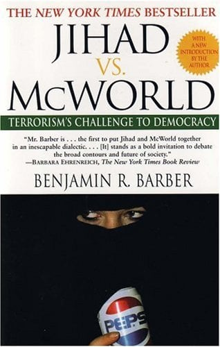 Jihad vs. McWorld: Terrorism's Challenge to Democracy 9780345383044