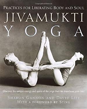 Jivamukti Yoga: Practices for Liberating Body and Soul 9780345442086