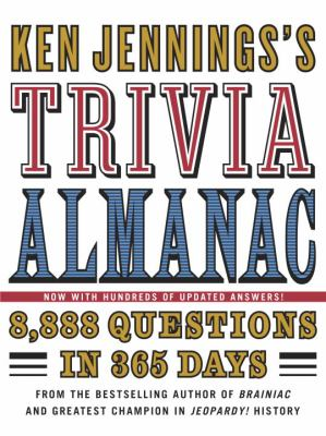 Ken Jennings's Trivia Almanac: 8,888 Questions in 365 Days 9780345499974