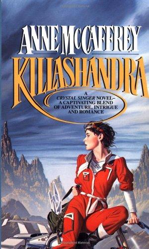 Killashandra - McCaffrey, Anne
