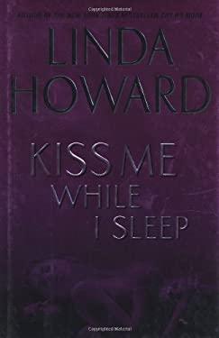 Kiss Me While I Sleep 9780345453433