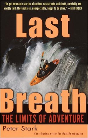 Last Breath: The Limits of Adventure 9780345441515