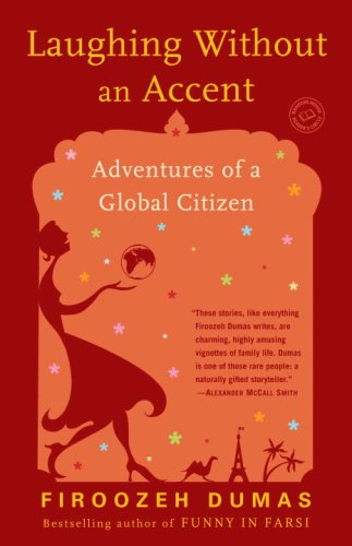 Laughing Without an Accent: Adventures of an Iranian American, at Home and Abroad 9780345499578