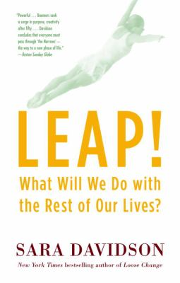 Leap!: What Will We Do with the Rest of Our Lives? 9780345478092