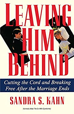 Leaving Him Behind: Cutting the Cord and Breaking Free After the Marriage Ends 9780345364142