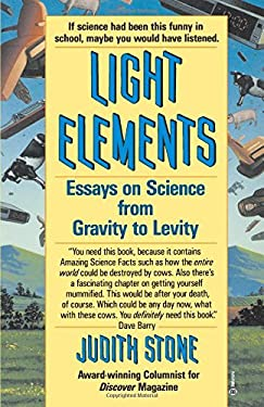 Light Elements: Essays in Science from Gravity to Levity 9780345366085