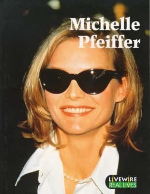 Livewire Real Lives Michelle Pfeiffer 9780340701140