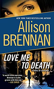 Love Me to Death: A Novel of Suspense 9780345520395