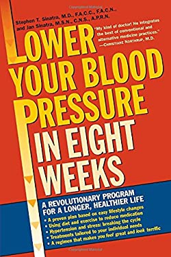 Lower Your Blood Pressure in Eight Weeks: A Revolutionary Program for a Longer, Healthier Life 9780345448071