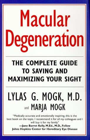 Macular Degeneration: Complete Guide to Saving and Maximizing Your Sight 9780345425980