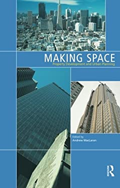 Making Space: Property Development and Urban Planning