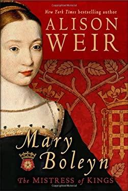 Mary Boleyn: The Mistress of Kings 9780345521330