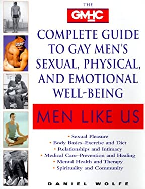 Men Like Us: The Gmhc Complete Guide to Gay Men's Sexual, Physical and Emotional Well-Being 9780345414953