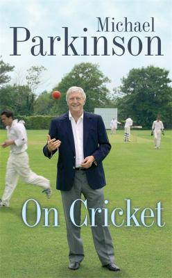 Michael Parkinson on Cricket 9780340825082
