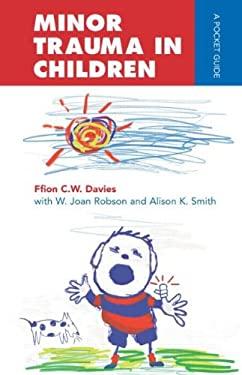 Minor Trauma in Children: A Pocket Guide 9780340732045