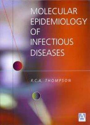 Molecular Epidemiology of Infectious Diseases 9780340759097