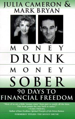 Money Drunk/Money Sober: 90 Days to Financial Freedom 9780345432650