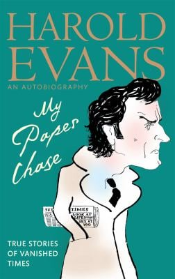 My Paper Chase: True Stories of Vanished Times: An Autobiography 9780349122458