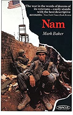 Nam: The Vietnam War in the Words of the Men and Women Who Fought There 9780349102399