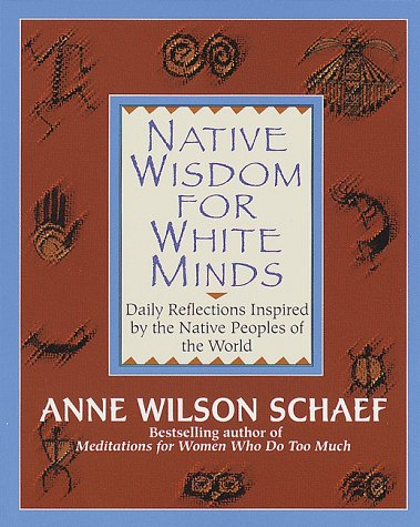 Native Wisdom for White Minds: Daily Reflections Inspired by the Native Peoples of the World 9780345394057