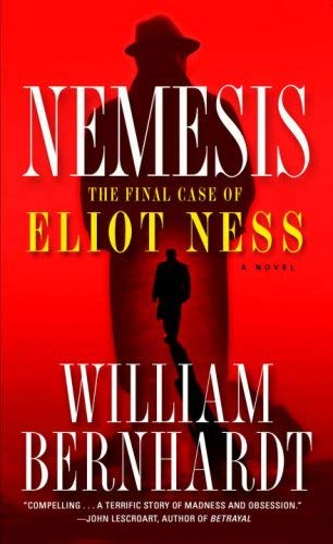 Nemesis: The Final Case of Eliot Ness 9780345487599