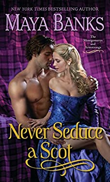 Never Seduce a Scot: The Montgomerys and Armstrongs 9780345533234
