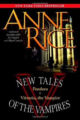 New Tales of the Vampires: Pandora/Vittorio, the Vampire 9780345476869