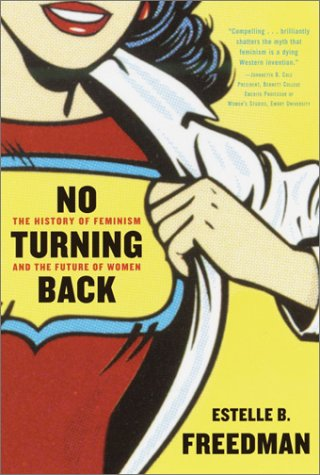 No Turning Back: The History of Feminism and the Future of Women 9780345450531