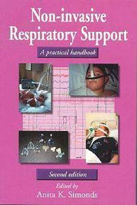 Non-Invasive Respiratory Support: A Practical Handbook 9780340762592